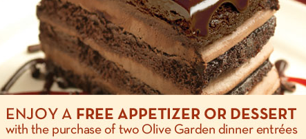 Superior You Can Get A FREE Appetizer Or Dessert At Olive Garden With The Purchase  Of 2 Dinner Entrees And This Coupon. Valid Through May 27th, 2012.