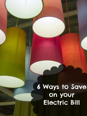 6 Ways to Save on Your Electric Bill