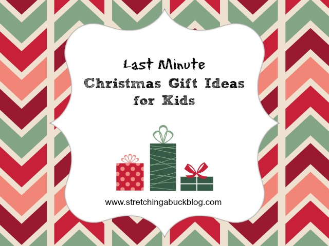 Last Minute Christmas Gift Ideas for Kids