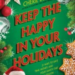 Thumbnail image for Keep The Happy In Your Holidays for Kindle | $1.99
