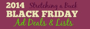 stretching a buck 2014 black friday ad deals and lists
