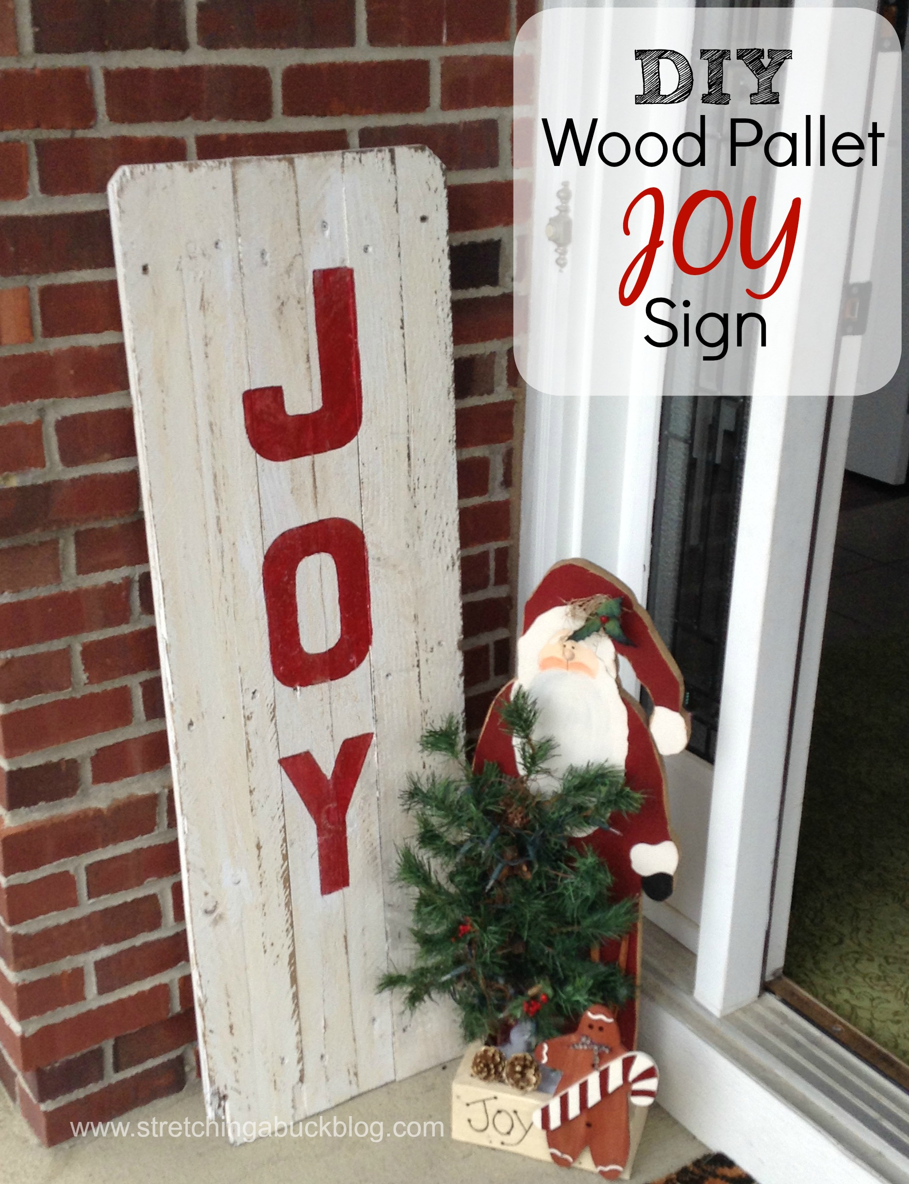 How To Make A Diy Wood Pallet Joy Sign Stretching A Buck