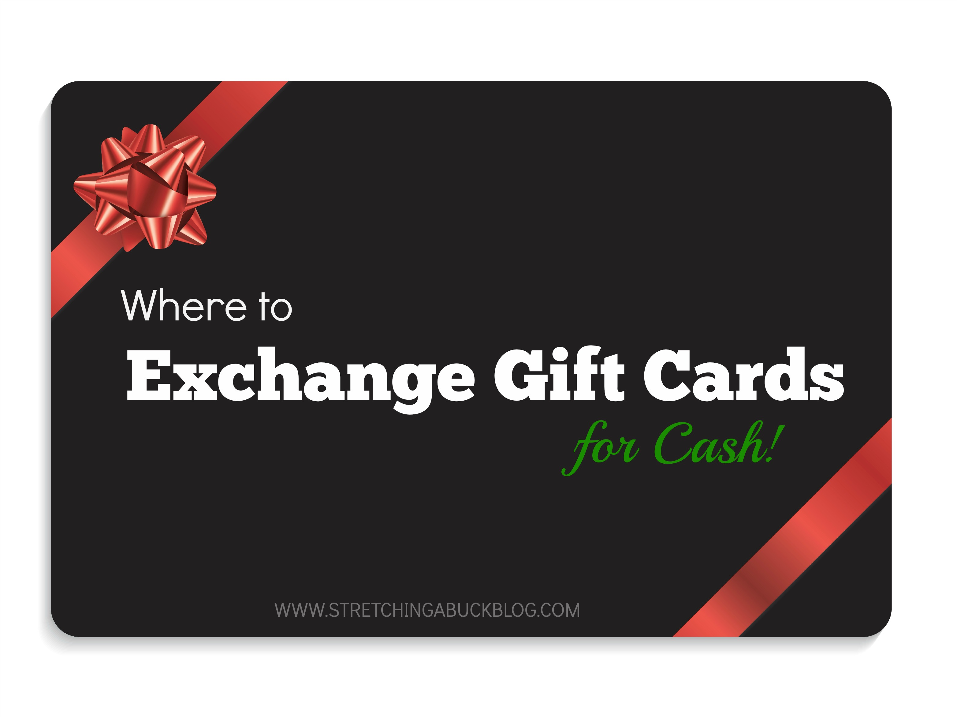 Where to Exchange Gift Cards for Cash - Stretching a Buck ...