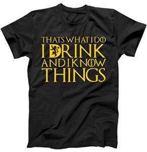 Game of thrones i drink and know things t shirt for 10 Where can i buy game of thrones t shirts