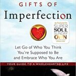 Thumbnail image for The Gifts of Imperfection: Let Go of Who You Think You're Supposed to Be and Embrace Who You Are Book for $7.57